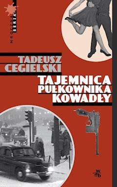 Tajemnica pułkownika Kowadły - Tadeusz Cegielski - ebook