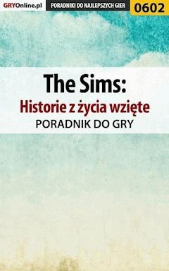 """The Sims: Historie z życia wzięte - poradnik do gry - Jacek """"Stranger"""" Hałas - ebook"""