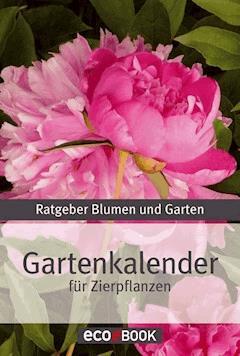 Gartenkalender - Zierpflanzen - E-Book