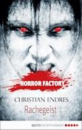Horror Factory - Rachegeist - Christian Endres - E-Book