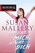 Tausche mich, nehme dich - Susan Mallery - E-Book