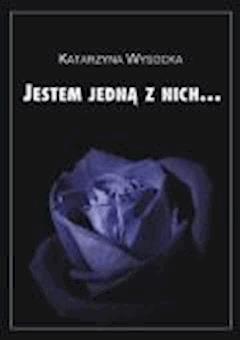 Jestem jedną z nich... - Katarzyna Wysocka - ebook