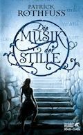 Die Musik der Stille - Patrick Rothfuss - E-Book