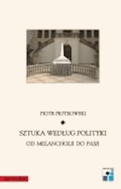 Sztuka według polityki - Piotr Piotrowski - ebook