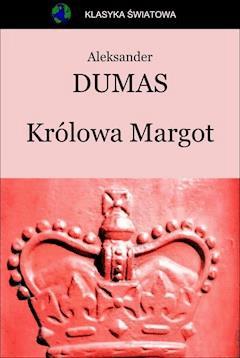 Królowa Margot - Aleksander Dumas (ojciec) - ebook