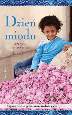 Dzień miodu - Annia Ciezadlo - ebook