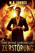 THE DIVINE CHRONICLES 3 - ZERSTÖRUNG - M.R. Forbes - E-Book