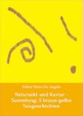 Natursekt und Kaviar - Sammlung: 5 braun-gelbe Sexgeschichten - Esther Kiara De Angelo - E-Book
