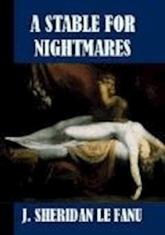 A Stable for Nightmares - Joseph Sheridan Le Fanu - ebook
