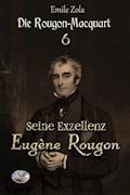 Seine Exzellenz Eugène Rougon (Illustriert) - Émile Zola - E-Book