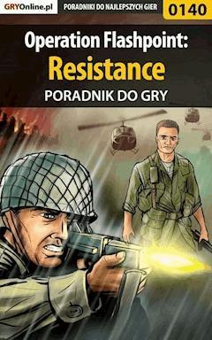 """Operation Flashpoint: Resistance - poradnik do gry - Piotr """"Zodiac"""" Szczerbowski - ebook"""