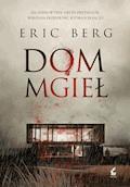 Dom mgieł - Eric Berg - ebook