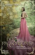 Wenn es dunkel wird im Märchenwald ...: Der Froschkönig - Carmen Liebing - E-Book