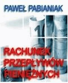 Rachunek Przepływów Pieniężnych  - Paweł Pabianiak - ebook