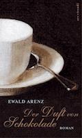 Der Duft von Schokolade - Ewald Arenz - E-Book + Hörbüch