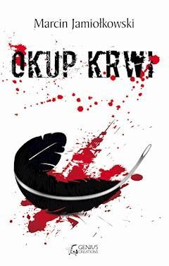 Okup krwi - Marcin Jamiołkowski - ebook