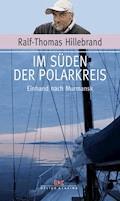 Im Süden der Polarkreis - Ralf-Thomas Hillebrand - E-Book