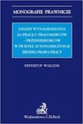 Zasady wynagradzania za pracę u pracodawców - przedsiębiorców w świetle autonomicznych źródeł prawa - Krzysztof Walczak - ebook