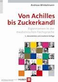 Von Achilles bis Zuckerkandl - Andreas Winkelmann - E-Book