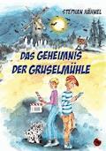 Das Geheimnis der Gruselmühle - Stephan Hähnel - E-Book