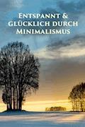 Entspannt & glücklich durch Minimalismus - Marlen Holmberg - E-Book