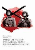 Pamięć lat nazizmu w niemieckim filmie fabularnym lat 1946–1965 - Konrad Klejsa - ebook