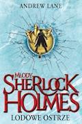 Młody Sherlock Holmes. Lodowe ostrze - Andrew Lane - ebook