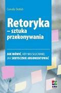 Retoryka – sztuka przekonywania. Wydanie 2 - Cornelia Dietrich - ebook