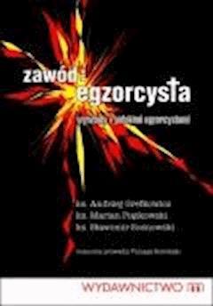 Zawód egzorcysta. Wywiady z polskim egzorcystami  - Praca zbiorowa - ebook