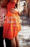 Do zobaczenia w Barcelonie - Anna B. Kann - ebook