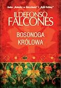 Bosonoga królowa - Ildefonso Falcones - ebook