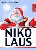 Nikolaus - Alles für einen schönen Nikolaus-Tag: Süße Grüße, interessante Fakten  und das beliebte Nikolaus-Lied (Illustrierte Ausgabe) - Michel Gribmeyer - E-Book