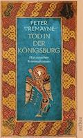 Tod in der Königsburg - Peter Tremayne - E-Book + Hörbüch