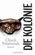 Die Kolonie - Chuck Palahniuk - E-Book