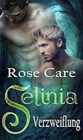 Selinia - Verzweiflung - Rose Care - E-Book