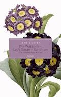 Die Watsons / Lady Susan / Sanditon. Die unvollendeten Romane - Jane Austen - E-Book