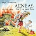 Aeneas. Von Troja nach Rom - Ralph Erdenberger - Hörbüch