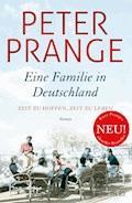 Eine Familie in Deutschland - Peter Prange - E-Book