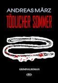 Tödlicher Sommer - Andreas März - E-Book