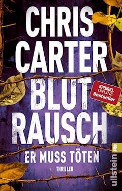 Blutrausch - Er muss töten - Chris Carter - E-Book
