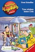 Kommissar Kugelblitz 27. Tote trinken keine Cola - Ursel Scheffler - E-Book