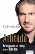 Attitüde - Ilja Grzeskowitz - E-Book
