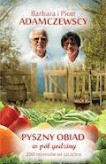 Pyszny obiad w pół godziny - Piotr Adamczewski, Barbara Adamczewska - ebook