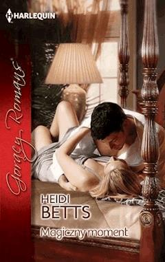 Magiczny moment - Heidi Betts - ebook