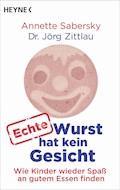 Echte Wurst hat kein Gesicht - Annette Sabersky - E-Book