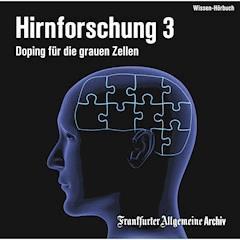 Hirnforschung 3 - Hörbüch