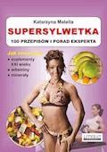 Supersylwetka. 100 przepisów i porad eksperta - Katarzyna Matella - ebook