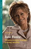 Jane Fonda. Nieautoryzowana biografia królowej aerobiku - Paul Sherman - ebook