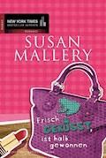 Frisch geküsst, ist halb gewonnen - Susan Mallery - E-Book