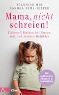Mama, nicht schreien! - Jeannine Mik - E-Book